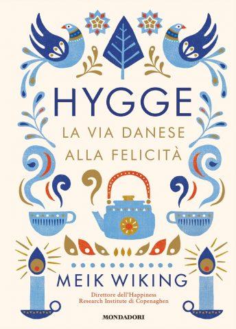 La felicità quotidiana dell'Hygge, riassunta in un libro.