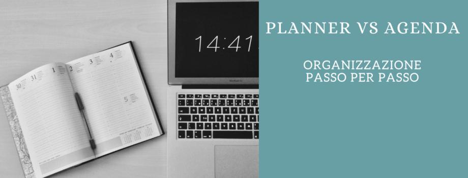 Organizzazione passo per passo: Planner vs Agenda