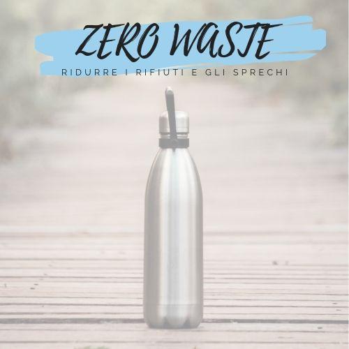 Zero Waste, cos'è e perché se ne parla!