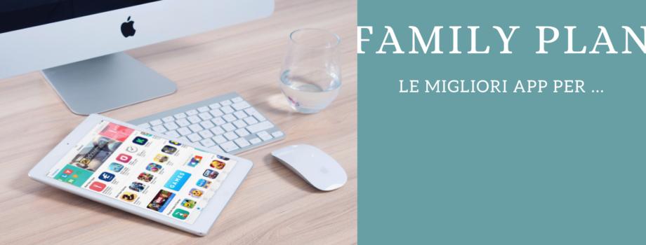 Le migliori app per…Organizzarsi in famiglia!