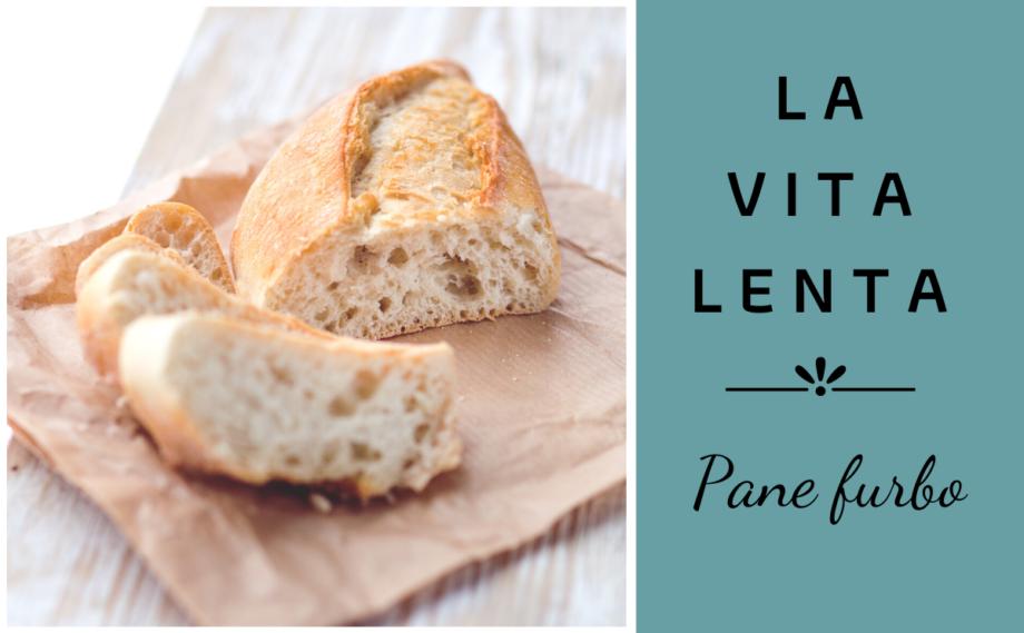 La vita lenta: il pane furbo!