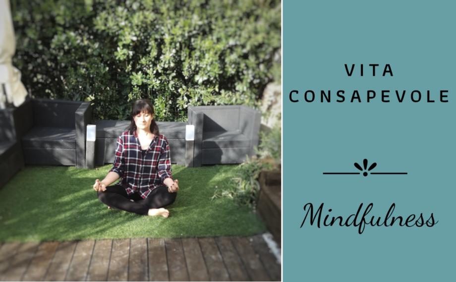 Mindfulness, cos'è e come ha cambiato il mio approccio alla vita.